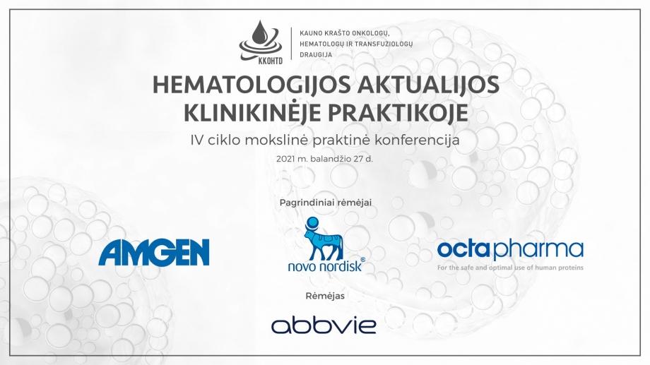 Hematologijos aktualijos klinikinėje praktikoje | IV KONFERENCIJA
