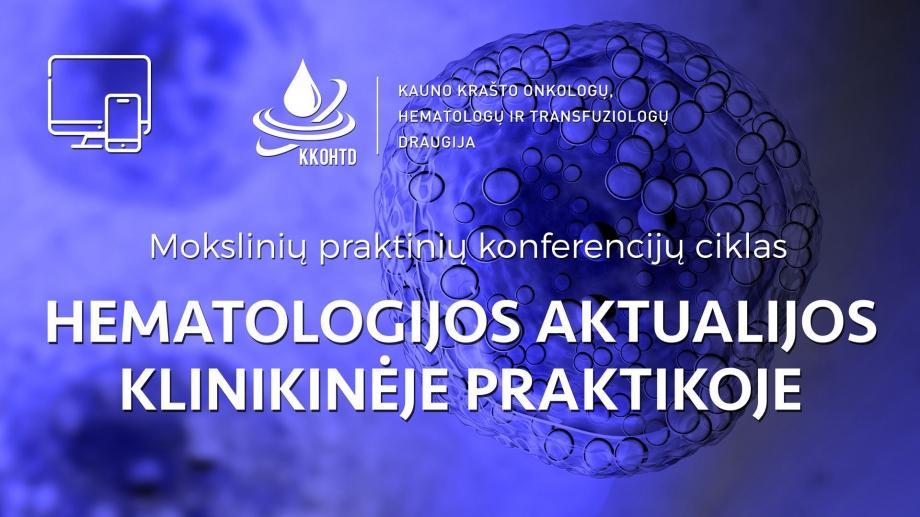 Hematologijos aktualijos klinikinėje praktikoje | V KONFERENCIJA