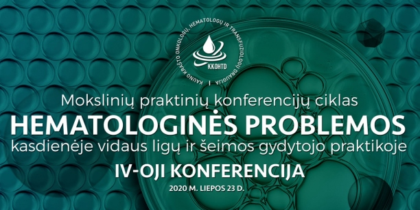 Hematologinės problemos kasdienėje vidaus ligų ir šeimos gydytojo praktikoje | IV-OJI KONFERENCIJA