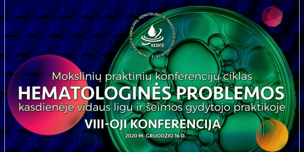 Hematologinės problemos kasdienėje vidaus ligų ir šeimos gydytojo praktikoje | VIII-OJI KONFERENCIJA
