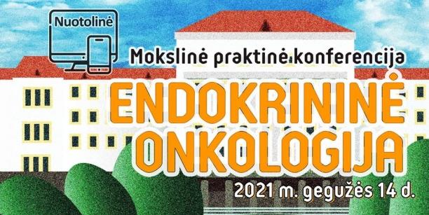 """Nuotolinė mokslinė praktinė konferencija """"Endokrininė onkologija"""""""