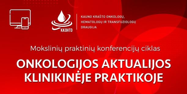 Onkologijos aktualijos klinikinėje praktikoje | VI KONFERENCIJA